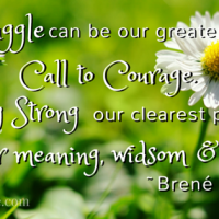 Struggle - call to courage -BreneBrown